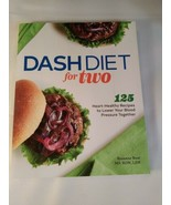 Dash Diet For Two Cookbook~ 125 Heart-Healthy Recipes~ Rosanne Rust - $8.90
