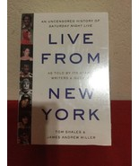 Live from New York  An Uncensored History of Saturday Night Live by Tom ... - $18.50