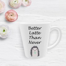 Better Latte Than Never. 12oz Ceramic Latte mug. Coffee mugs | Cute mugs | drink - $7.49