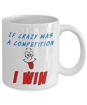 If Crazy Was A Competition White Ceramic Novelty Coffee Mug With Funny Face (11o - $14.65