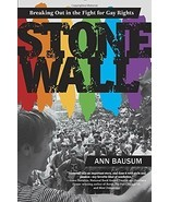 Stonewall: Breaking Out in the Fight for Gay Rights by Ann Bausum - $9.22