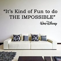 ( 87'' X 28'') Vinyl Wall Decal Quote It's Kind of Fun to Do the Impossible / Wa - $85.26