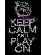 Keep Calm and Play On - BULLDOGS - Iron on Rhinestone Transfer Bling Hot... - $9.99