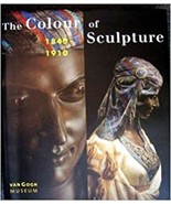 The Colour of Sculpture: 1840-1910 Drost, Wolfgang; Hargrove, June; Hera... - $107.86