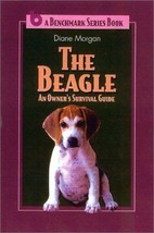 The Beagle : An Owner's Survival Guide :  Diane Morgan : New Softcover  @ZB - $13.50