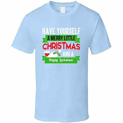 Have A Merry Christmas and A Happy Lockdown T Shirt 2XL Light Blue