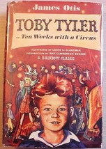 Toby Tyler or TEN WEEKS WITH A CIRCUS James Otis a Rainbow Classic HCDJ ... - $20.00