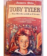 Toby Tyler or TEN WEEKS WITH A CIRCUS James Oti... - $20.00