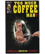 Too Much Coffee Man #3 Third Printing January 1996 Adhesive Comics - $1.99