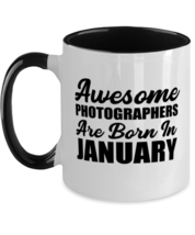 Photographers January Birthday Mug - Awesome - Funny 11 oz Two-tone Coff... - $17.95