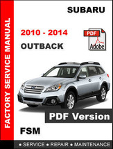 Subaru Outback 2010 2011 2012 2013 2014 Workshop Service Repair Factory Manual - $14.95