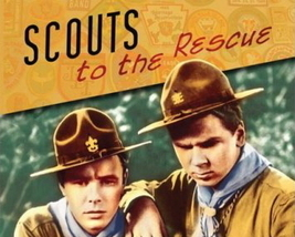 SCOUTS TO THE RESCUE, 12 CHAPTER SERIAL, 1939 - $19.99