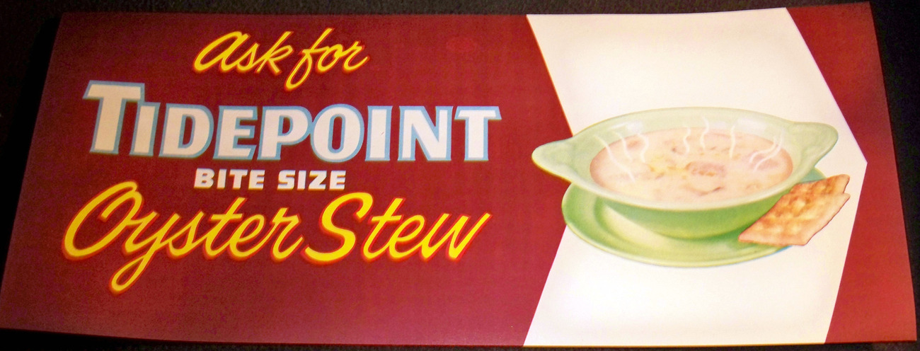 Warm Up With! Tidepoint Oyster Store Sign, 1940's