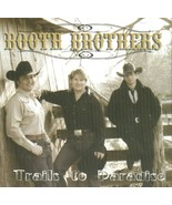 Trails to Paradise [Audio CD] The Booth Brothers - $49.49
