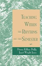Teaching Within the Rhythms of the Semester [Hardcover] [Apr 18, 1995] D... - $26.84