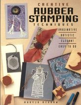 Creative Rubber Stamping Techniques-Easy To Do, Artistic; 30 Step-By-Ste... - $11.99