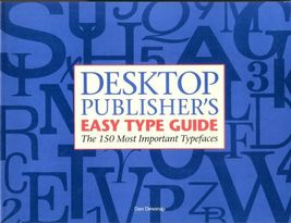 Desktop Publisher's Easy Type Guide:The 150 Most Important Typefaces-Don... - $14.99