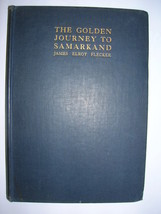 1913 James Elroy Flecker GOLDEN JOURNEY TO SAMARKAND  T.E. LAWRENCE  [3s... - $150.00