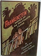 Frankenstein Moved in on the Fourth Floor Levy, Elizabeth and Gerstein, ... - $13.77