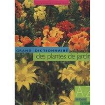 Le grand dictionnaire des plantes de jardin, tome 3 : De Dietes à Hovenia [Hardc image 1