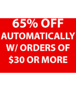 65% OFF ALL ORDERS OF $30 OR MORE AUTOMATICALLY... - $0.00