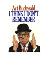 Art Buchwald I Think I Don't Remember  Late Hum... - $1.00