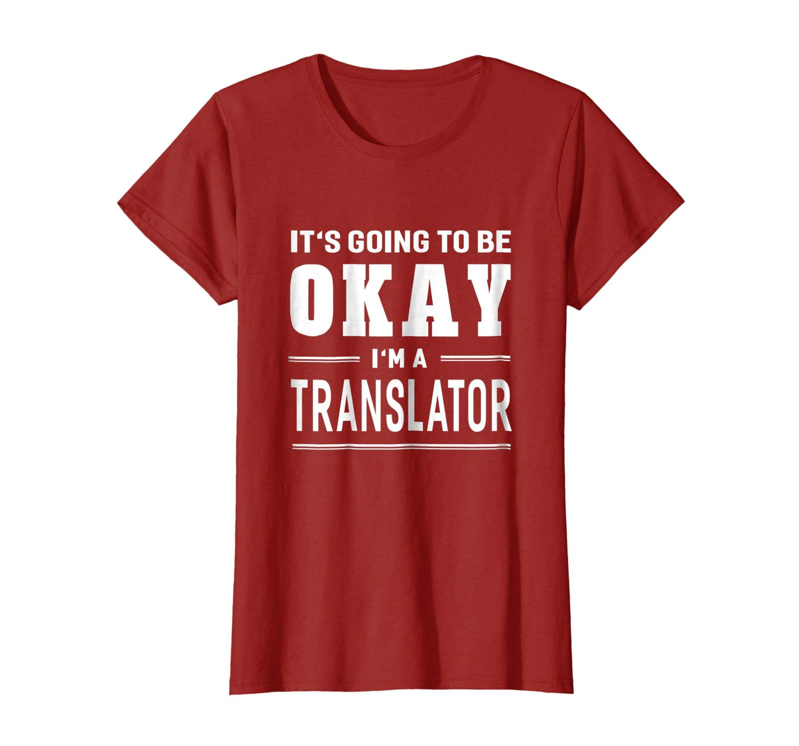 Primary image for New Shirts - It's Going To Be Okay I'm A Translator T-Shirt Funny Sayings Wowen