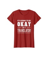 New Shirts - It's Going To Be Okay I'm A Translator T-Shirt Funny Saying... - $19.95