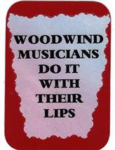 "Woodwind Musicians Do It With Their Lips 3"" x 4"" Love Note Music Sayings Pocket  - $2.69"