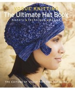 Vogue® Knitting The Ultimate Hat Book: History * Technique * Design - $53.57