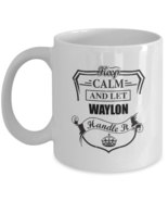 Personalized cups For kids - Keep Calm And Let WAYLON Handle It - Awesom... - $14.95