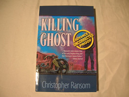 Killing Ghost - Christopher Ransom - Advance Uncorrected Proof - $15.00