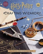 Harry Potter: Crafting Wizardry: The Official Harry Potter Craft Book [H... - $15.83