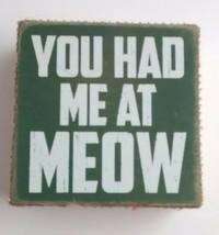 Cat Lady Sign You Had Me At Meow Black Wood Square Primitives Kathy Burlap - $9.89