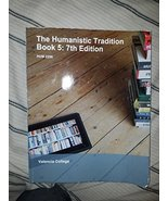 The Humanistic Tradition Book 5: 7th Edition For Valencia College [Paper... - $98.99