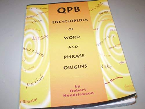 QPB encyclopedia of word and phrase origins Hendrickson, Robert