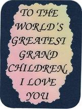 "World's Greatest Grandchildren I Love You 3"" x 4"" Love Note Inspirational Saying - $2.69"
