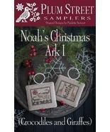 Noah's Christmas Ark I: Crocodiles & Giraffes cross stitch Plum Street S... - $10.00