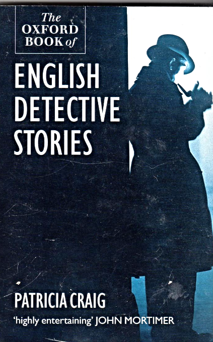 English Detective Stories, THE OXFORD BOOK of   By  Patricia Craig
