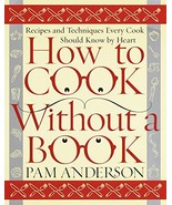 How to Cook Without a Book: Recipes and Techniques Every Cook Should Kno... - $11.88