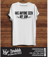 Has Anyone Seen My Jaw T Shirt Drugs Funny Mandy Tumblr Hipster Unisex G... - $12.76