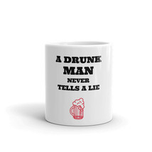 A Drunk Man Never Tells A Lie Funny Drink Beer Quotes Vodka Whiskey Mug - $15.35+