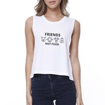 Friends Not Food Womens White Cute Graphic Crop Tanks Funny Design - $14.99