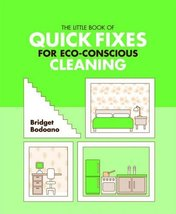 The Little Book of Quick Fixes for Eco Conscious Clean [Paperback] Bodoa... - $6.94
