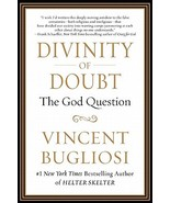 Divinity of Doubt: The God Question Manifesto by Vincent Bugliosi New Copy - $2.00