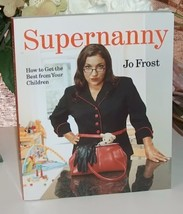 Supernanny How To Get The Best From Your Children  - $12.99