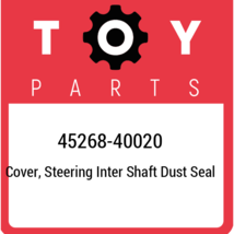 45268-40020 Toyota Cover, steering inter shaft dust seal 4526840020, New... - $14.77
