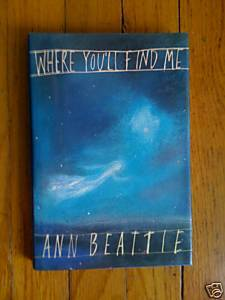 Where You'll Find Me by Ann Beattie HBDJ 1st Edition