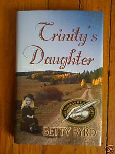 Trinity's Daughter by Betty Byrd 2001 HB DJ SIGNED
