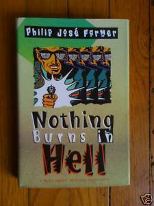 Nothing Burns in Hell by Philip Jose Farmer HB DJ 1st
